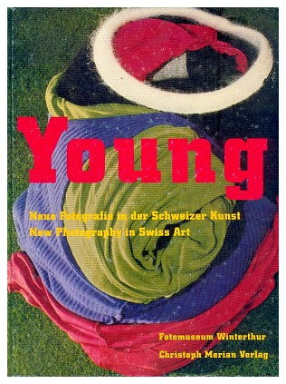 Young. Neue Fotografie in der Schweizer Kunst, catalogo della mostra a cura di/catalogue of the exhibition curated by Urs Stahel, Christoph Merian, Basel, 1999